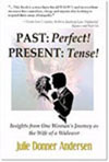 Past: Perfect!  Present: Tense!  - Julie Donner Andersen